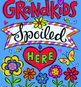 Grandkids Spoiled Here 2016